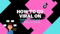 How To Make Your Video Go Viral on Tiktok?