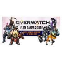 Overwatch Elite Gamers Guide